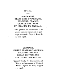 swiss institute for peace and energy research historical  general treaty for the renunciation of war kellogg briand pact