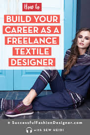 How To Be A Freelance Textile Designer Freelance Textile Designer How To Have A Successful Career