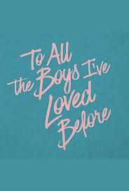 Netflix's adaptation of jenny han's beloved novel, to all the boys i've loved before is just too cute! Middling Around Let S Talk About To All The Boy S I Ve Loved Before