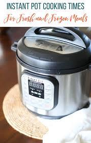 Instant Pot Cooking Times Chart Instant Pot Cooking Times Chart Fresh Meals Freezer Meals