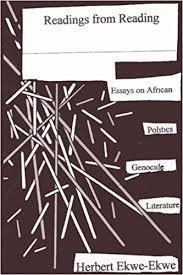 readings from reading essays on african politics genocide and  essays on african politics genocide and literature herbert ekwe ekwe 9780955205019 com books