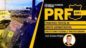 PRF 3 em 1 - Principais tópicos de Direito Administrativo, Direito  Constitucional e Direitos Humanos - YouTube