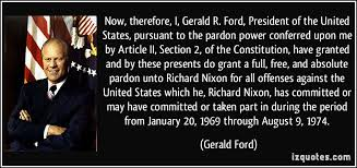 Richard Nixon Quotes 55 Inspiration Now Therefore I Gerald R Ford President Of The United States