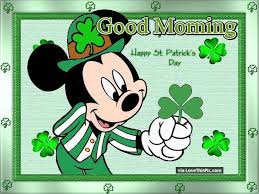 Irish Good Morning Quotes Best Of Disney Good Morning Happy St Patricks Day Pictures Photos And