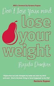 Rujuta Diwekar Food Chart Dont Lose Your Mind Lose Your Weight By Rujuta Diwekar