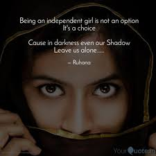 Being An Independent Girl Quotes Writings By Diya Biswas