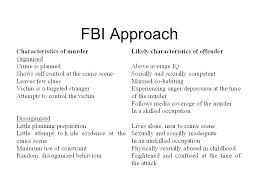 offender profiling fbi approach british approach interpersonal  offender profiling fbi approach british approach interpersonal consistency the behaviour of the offender at the time of the crime will be comparable
