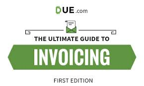 The Ultimate Guide To Invoicing And Getting Paid Online Due