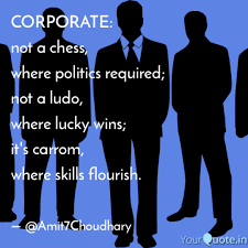 corporate quotes yourquote corporate not a chess where politics required not a ludo where lucky