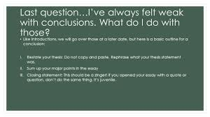 what is good writing an introduction to good writing paragraph  last question i ve always felt weak conclusions