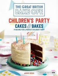 Great British Bake Off Childrens Party Cakes Bakes Annie Rigg