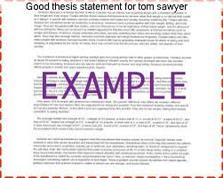 good thesis statement for tom sawyer term paper academic service good thesis statement for tom sawyer thesis statement for tom sawyer huckleberry finn thesis