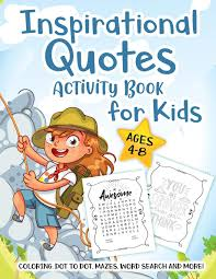 Inspirational Quotes Activity Book For Kids Ages 4 8 A Fun