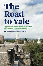 the road to yale application essays and resumes that wowed yale the road to yale application essays and resumes that wowed yale admission officers shixia huang grace li sharon li lynn han