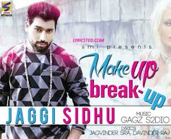 jaggi sidhu makeup and breakup s from punjabi songs