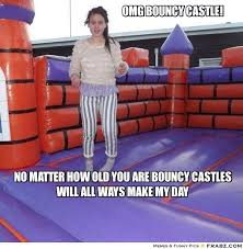 Omg bouncy castle!... - Meme Generator Captionator via Relatably.com