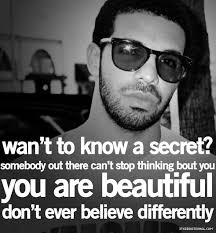 Drake Quotes About Beauty Best Of Best Drake Quotes Sayings You Are Beautiful