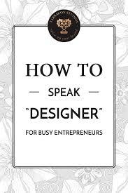 How To Speak Designer How To Speak Tarragon Studios Brand Strategy Graphic