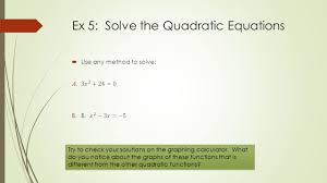 ex 5 solve the quadratic equations try to check your solutions on the graphing calculator