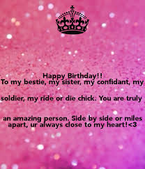 happy birthday to my bestie my sister my confidant my ier my happy birthday to my bestie my sister my