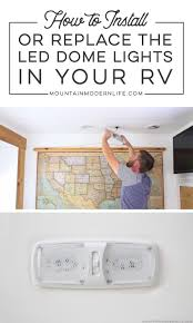 Changing Light Fixtures In Rv How To Install Led Lights In A Rv Mountainmodernlife Com