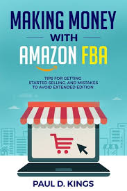 Making Money With Amazon Fba Tips For Getting Started Selling And Mistakes To Avoid Extended Edition