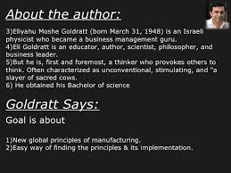 eliayahu goldratt through the goal is th master in indusry teaching  goldratt says goal