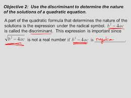 a part of the quadratic formula that determines the nature of the solutions is the expression