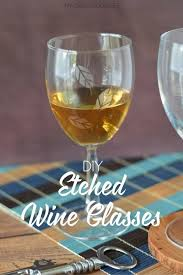 the holidays are the perfect time for some etched wine glasses you can make them