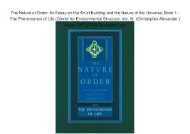the nature of order an essay on the art of building and the nature o the nature of order an essay on the art of building and the nature of