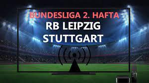 CANLI İZLE RB Leipzig Stuttgart Bein Sports 3 şifresiz canlı maç izle | RB  Leipzig Stuttgart maçı canlı izle