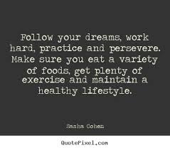 Inspirational Quotes To Follow Your Dreams Best of Sasha Cohen Picture Sayings Follow Your Dreams Work Hard