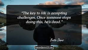 Quotes About Challenges Best Challenges Quotes Famous Dare Quotations Sayings