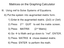 matrices on the graphing calculator iii using rref to solve systems of equations