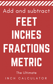 Feet And Inches Calculator Add Or Subtract Feet Inches