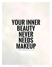 Famous Quotes On Inner Beauty Best Of Beautiful Without Makeup Quotes Emo Makeup