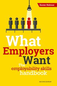 what employers want trotman publishing what employers want the employability skills handbook