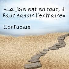 La Joie Est En Tout Il Faut Savoir Lextraire Confucius Citations