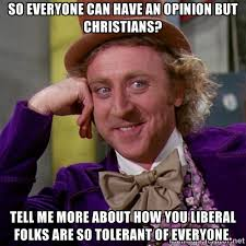 So everyone can have an opinion but Christians? Tell me more about ... via Relatably.com