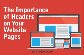 Website Article The Importance Of Headers On Your Website Pages Main Street Roi