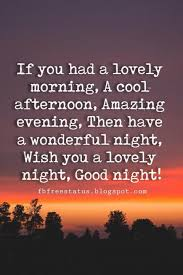 Have A Beautiful Evening Quotes Best of Sweet Good Night Quotes With Beautiful Good Night Pictures