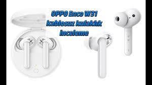 Oppo Enco W31 kablosuz kulaklık incelemesi - Donanım Günlüğü