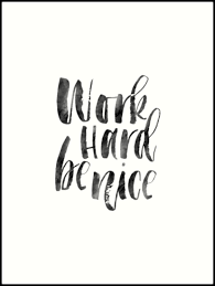 work hard be nice be kind bedroom decor office sign office wall on wall art redbubble with work hard be nice be kind bedroom decor office sign office wall art