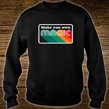 Make Your Own Sweater Design Make Your Own Magic Retro Style Vintage Design Shirt