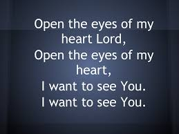 Image result for open the eyes of my heart