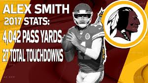 New Redskins QB Alex Smith's 2017 Highlights   Trade Alert   NFL ...
