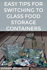 how to switch to glass food storage containers glass storage containers kitchen storage containers