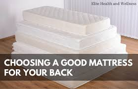 Choosing A Good Mattress For Your BackA Good Mattress
