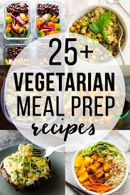 vegetarian meal prep recipes a little meal prep can go a long way in helping you eat a balanced and nutritious vegetarian t