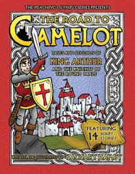 the road to camelot tales and legends of king arthur and the knights of the